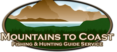 Mountains to Coast Fishing & Hunting Guide Service