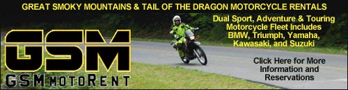 GSM MotoRent - WNC, Great Smoky Mountains, and Tail of the Dragon Dual Sport and Adventure Motorcycle Rentals